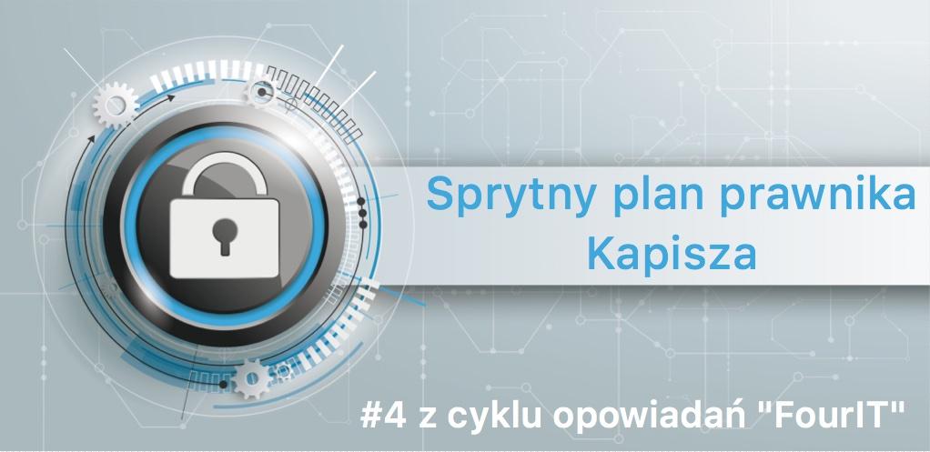 Sprytny plan prawnika Kapisza